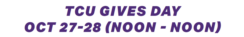 TCU Gives Day: noon Oct 27 - noon Oct 28
